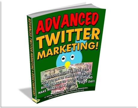 Advanced Twitter Marketing System by Internet Marketing Expert Doug Champigny