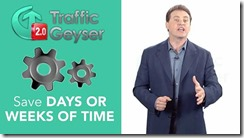 Save days or weeks of time with Traffic Geyser